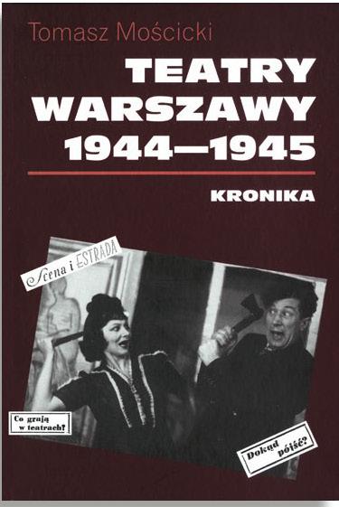 """""""Teatry Warszawy 1944-1945"""" Nagroda Literacka m.st Warszawy 2013"""