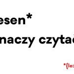 Lesen /le:zən/ znaczy czytać