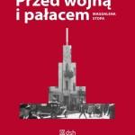 """""""Przed wojną i pałacem"""" nominacja do Nagrody Literackiej m.st Warszawy 2016"""