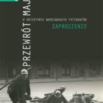 Przewrót Majowy.  W obiektywie warszawskich fotografów.