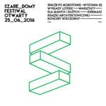Festiwal Otwarty Szare Domy – 25.06.16