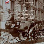 Dorożkarstwo warszawskie w XIX w. – spotkanie autorskie